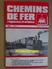 Chemins de fer régionaux et urbains n°193 janvier 1986 Tramways de la Sarthe