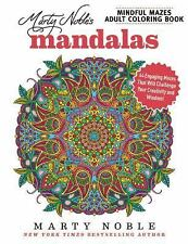 MARTY NOBLE'S MINDFUL MAZES ADULT COLORING BOOK MANDALAS - NOBLE, MARTY - NEW PA