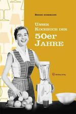 Unser Kochbuch der 50er Jahre von Bernd Eusemann (2010, Gebundene Ausgabe)