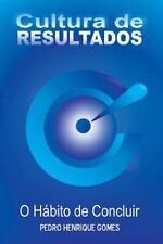 Cultura de Resultados : O Hábito de Concluir by Pedro Gomes (2014, Paperback)