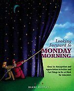 Looking Forward to Monday Morning: Ideas for Recognition and Appreciation Activ