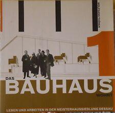Buch: Das Bauhaus wohnt, Leben und Arbeiten in der Meisterhaussiedlung Dessau