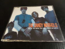 CD SINGLE - THE DANDY WARHOLS - NOT IF YOU WERE THE LAST JUNKIE ON EARTH