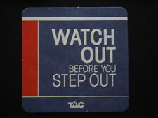WATCH OUT BEFORE YOU STEP OUT MAKE SURE YOU'RE RIGHT TO CROSS TAC COASTER