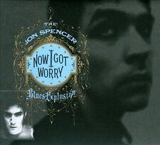 JON SPENCER BLUES EXPLOSION - Now I Got Worry CD [B25]