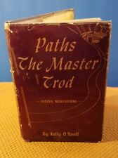 SIGNED Paths the Master Trod: Lenten Meditations by Kelly O'Neall (1951, HCDJ)