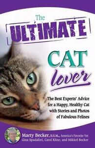 The Ultimate Cat Lover: The Best Experts' Advice for a Happy, Healthy Cat with S
