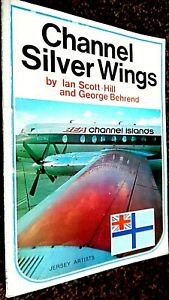 CHANNEL SILVER WINGS: A RECORD OF AIR SERVICE 1947- / Scott-Hill & Behrend (1972