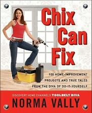 Chix Can Fix: 100 Home-Improvement Projects and True Tales from the Di-ExLibrary