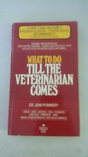 What to Do Till the Veterinarian Comes Paperback – 1977 by Dr. Jean Pommery (Aut