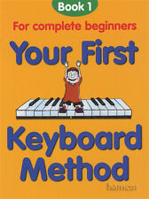 Your First Keyboard Method Book 1 for Complete Beginners Learn How to Play