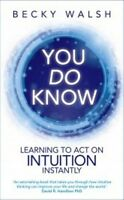 You Do Know by Becky Walsh NEW