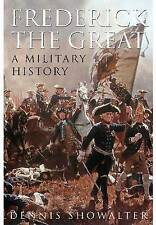 Frederick the Great: A Military History by Dennis Showalter (Hardback, 2012)