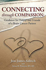 Connecting through Compassion: Guidance for Family and Friends of a Brain Cancer
