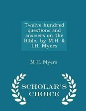 Twelve Hundred Questions Answers on Bible by MH & IH by Myers M H -Paperback