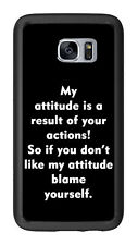 My Attitude Is A DirectResult of Your Actions For Samsung Galaxy S7 G930 Case Co