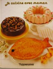 Tupperware - Je cuisine avec Maman -  Ancienne Edition - 1989 -