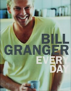 Bill Granger - EVERY DAY COOKBOOK - HC/DJ - NEW CONDITION - FREE TRACKED POST