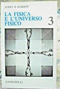 LA FISICA E L' UNIVERSO FISICO VOL.3 - JERRY B.MARION - ZANICHELLI