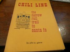 Chili Line - the Narrow Gauge rail trail to Santa Fe by Gjevre- signed by author