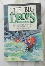 The Big Drops : Ten Legendary Rapids of the American West by Roderick Nash (1989