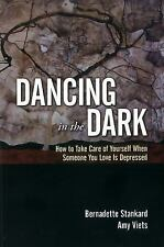 Dancing in the Dark: How to Take Care of Yourself When Someone You Love Is Depre
