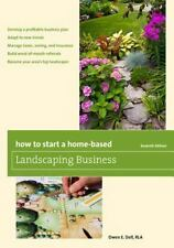 How to Start a Home-Based Landscaping Business by Owen E. Dell (2015, Paperback)