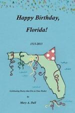Happy Birthday, Florida!: Celebrating Poetry that Fits in Your Pocket-ExLibrary