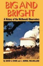 Big and Bright : A History of the McDonald Observatory (History of Science, N...