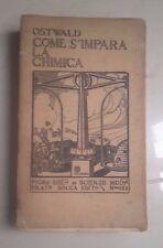 COME S'IMPARA LA CHIMICA OSTWALD BIBLIOTECA DELLE SCIENZE MODERNE 1908 FUTURISMO