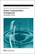 Water Contamination Emergencies : Managing the Threats 345 (2013, Hardcover)