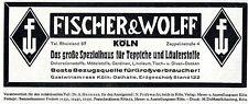 Fischer & Wolff Köln SPEZIALHAUS FÜR TEPPICHE Historische Reklame von 1927