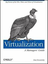 Virtualization: A Manager's Guide: By Kusnetzky, Dan