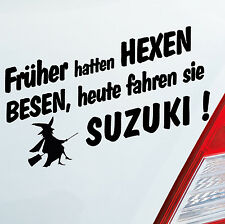 Auto Aufkleber Früher hatten Hexen Besen heute fahren Sie FUN für SUZUKI 314