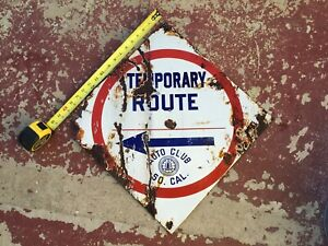 """VINTAGE AUTO CLUB SO. CAL. PORCELAIN HIGHWAY TEMPORARY ROUTE SIGN 18"""""""