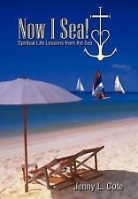 Now I Sea! : Spiritual Life Lessons from the Sea by Jenny L. Cote (2003,...