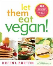 Let Them Eat Vegan!: 200 Deliciously Satisfying Plant-