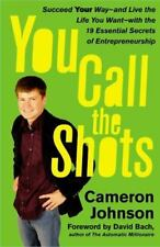 You Call the Shots: Succeed Your Way-- and Live the Life You Want---ExLibrary
