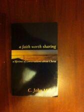 A Faith Worth Sharing: A Lifetime Of Conversations About Christ C. John Miller
