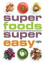 Super Foods, Super Easy: Quick and Delicious Meals for Optimum Health-ExLibrary