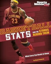 Basketball Stats and the Stories Behind Them: What Every Fan Needs to-ExLibrary
