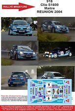 DÉCALS 1/18 réf 918 Renault Clio S1600 Maitre REUNION 2004