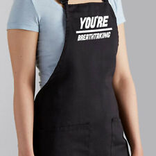 Apron BBQ Chef Baking Grill Cooking Gift Meme Quote Saying you're breathtaking