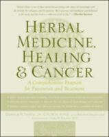 Herbal Medicine, Healing & Cancer by Arlene Valentine 1999 Softcover Used Book