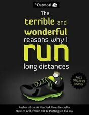 The Terrible and Wonderful Reasons Why I Run Long Distances by The Oatmeal, Matthew Inman (Paperback, 2014)