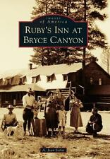 Images of America: Ruby's Inn at Bryce Canyon by A. Jean Seiler (2013,...