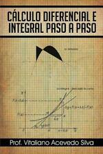 C?lculo Diferencial e Integral Paso a Paso: By Silva, Vitaliano Acevedo