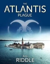 The Atlantis Plague : A Thriller (the Origin Mystery, Book 2) by A. G. Riddle (2