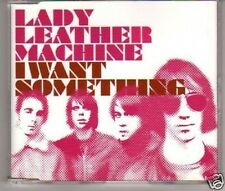 (A343) Lady Leather Machine, I Want Something - new CD