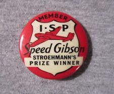 ISP SPEED GIBSON Stroehmann's Prize Winner Advertising pin 1937-40